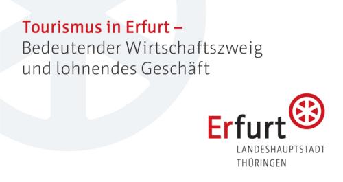 Wirtschaftsfaktor Tourismus in Erfurt