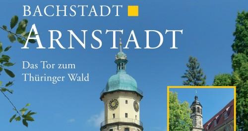 Titelbild des Arnstadt Reiseplaners mit Schriftzug Bachstadt Arnstadt