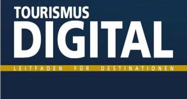 Tourismus digital: 3. Leitfaden für Destinationen